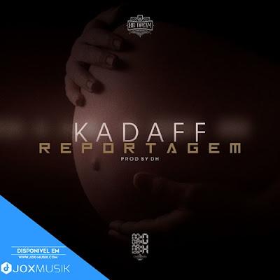 Kadaff - Reportagem