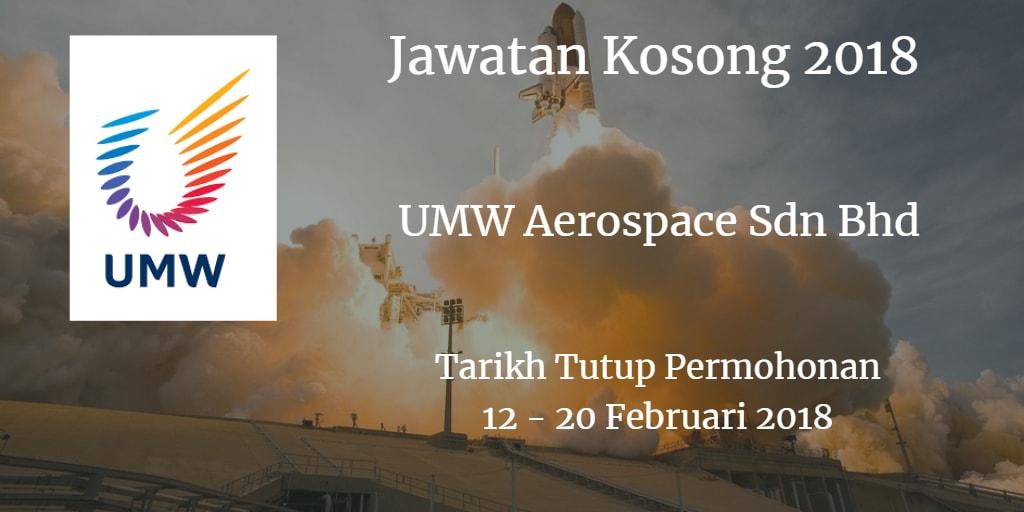 Jawatan Kosong UMW Aerospace Sdn Bhd  12 - 20 Februari 2018