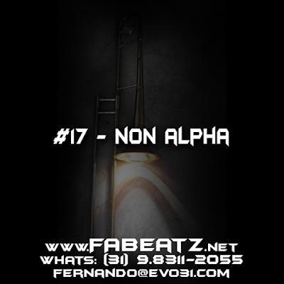 #17 - Non Alpha [85 BPM] DISPONÍVEL | R$ 80 | (31) 98311-2055 | fernando@evo31.com