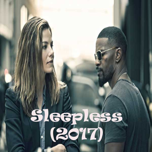 Sleepless, Film Sleepless, Sleepless Synopsis, Sleepless Trailer, Sleepless Review, Download Poster Fim Sleepless 2017