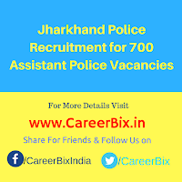 Jharkhand Police Recruitment for 700 Assistant Police Vacancies