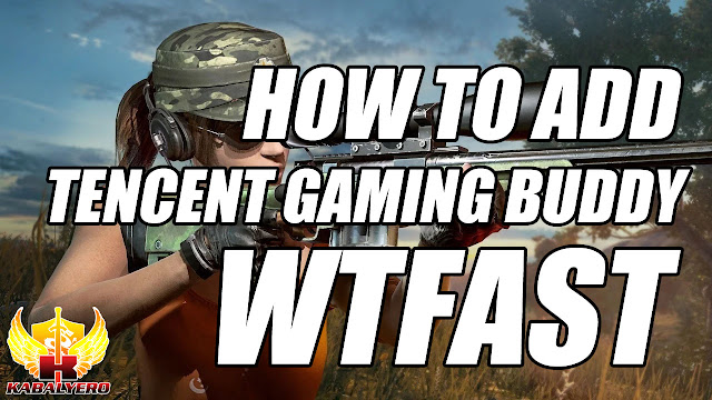 How To Add Tencent Gaming Buddy In WTFast!