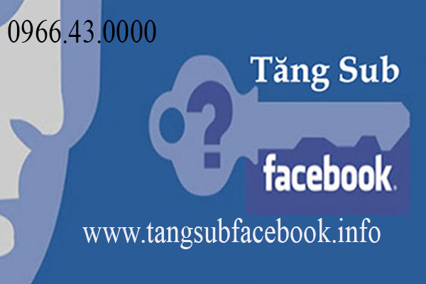 huong dan tang sub facebook that , tang sub followers facebook nhanh