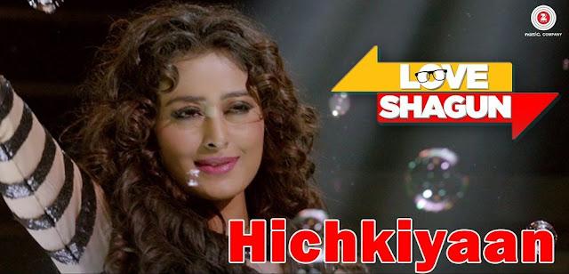 Hichkiyan - Love Shagun (2016)