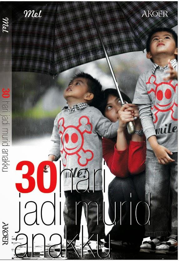 Novel 30 Hari Jadi Murid anakku ( Kisah Nyata)
