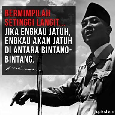 Quotes Ir Soekarno Tentang Mimpi Dan Cita Cita Opikshare
