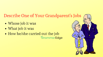IELTS Cue Card- Describe One of Your Grandparent's Jobs