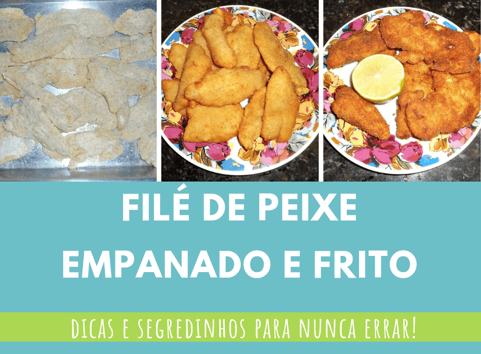 Filé de peixe empanado- segredos e dicas de como fazer