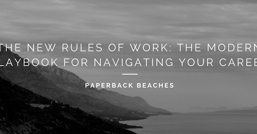 The New Rules of Work: The Modern Playbook for Navigating Your Career Book Review