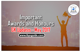 List of Important Awards and Honors- May 2017 | GK Updates