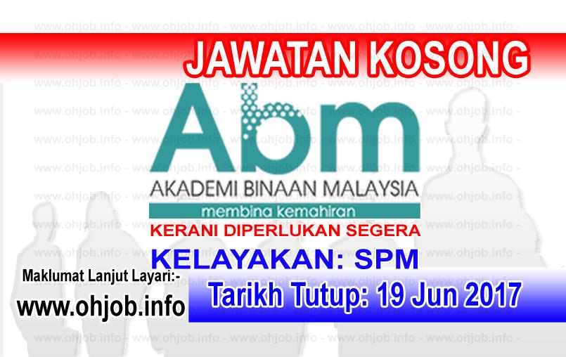Jawatan Kerja Kosong ABM - Akademi Binaan Malaysia logo www.ohjob.info jun 2017