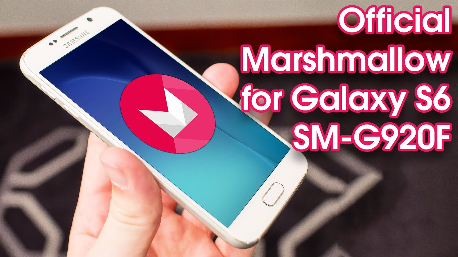 Official Rom ] Rom Full Android 6 0 1 Marshmallow Galaxy S6