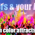 Colors and your Aura: Which color attracts you the most?