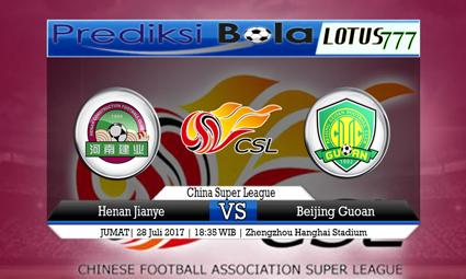 Prediksi Pertandingan antara Henan Jianye vs Beijing Guoan Tanggal 28 Juli 2017