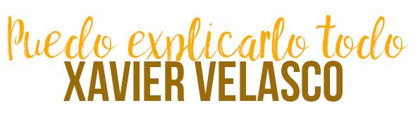 Puedo explicarlo todo, Xavier Velasco.