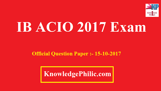 Download IB ACIO 2017 Question Paper asked on 15-10-2017 in PDF