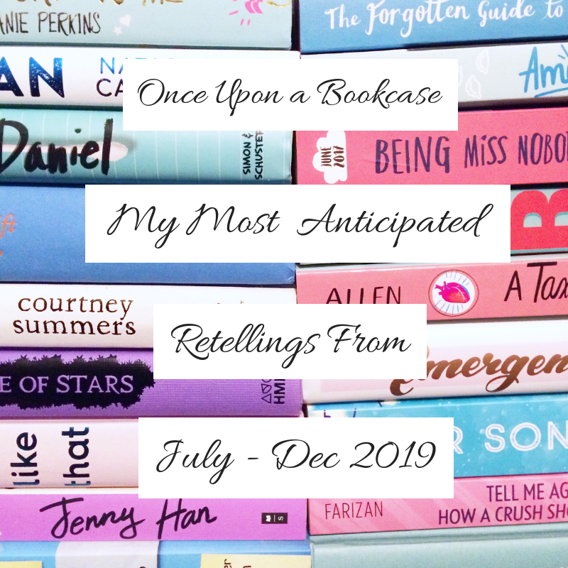 My Most Anticipated Retellings From July - Dec 2019
