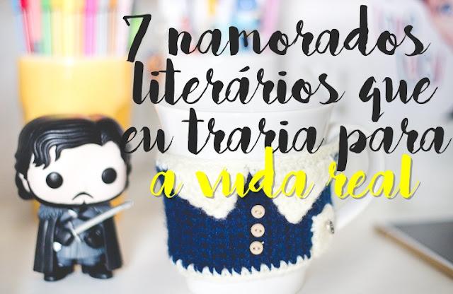 7 namorados literários que eu traria para a vida real