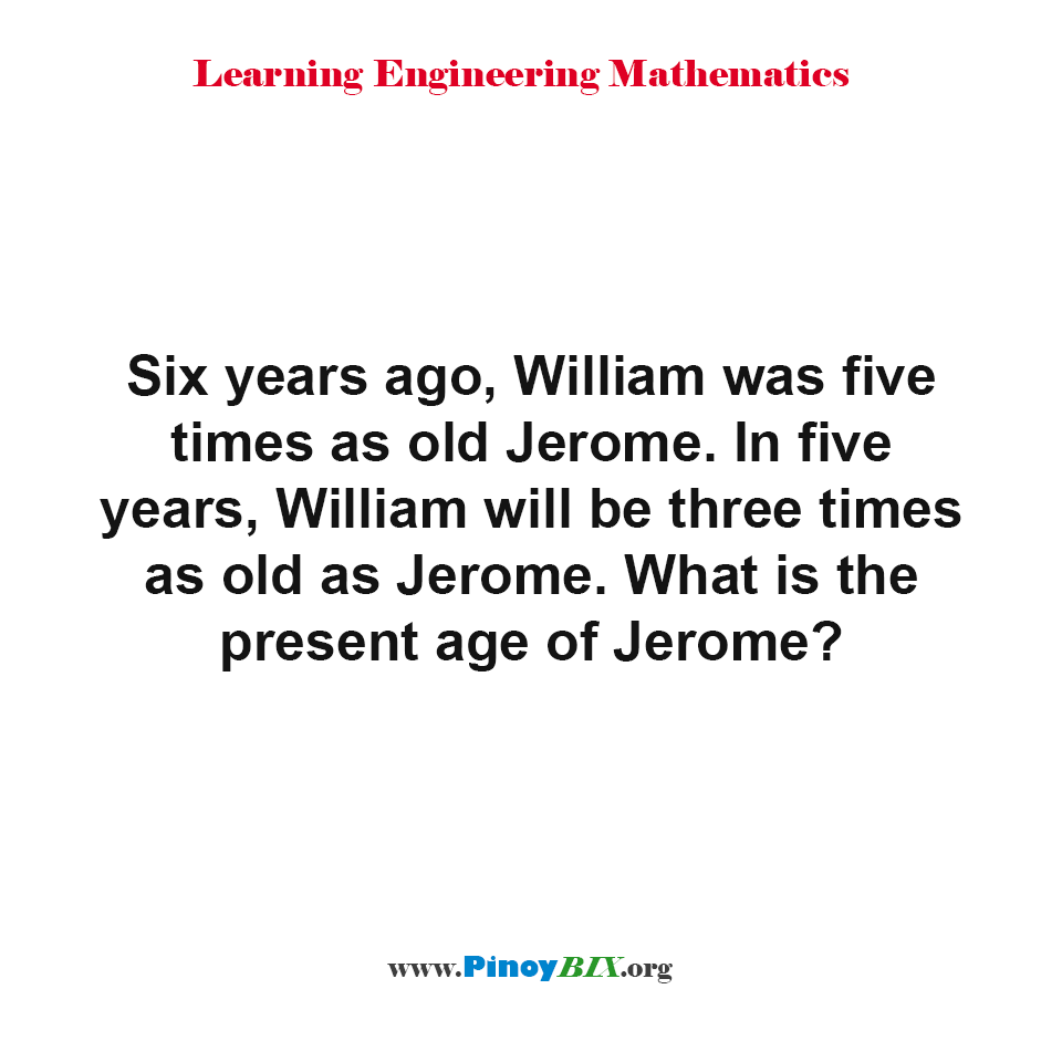 What is the present age of Jerome?