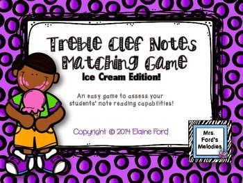 http://www.teacherspayteachers.com/Product/Treble-Clef-Notes-Matching-Game-Ice-Cream-Edition-1248560
