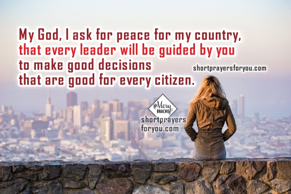 http://www.shortprayersforyou.com/2017/07/short-prayer-peace-for-my-country.html