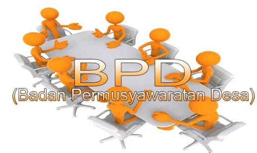 Pengertian, Tujuan, Kedudukan, Fungsi, Tugas dan Wewenang BPD (Badan Permusyawaratan Desa)