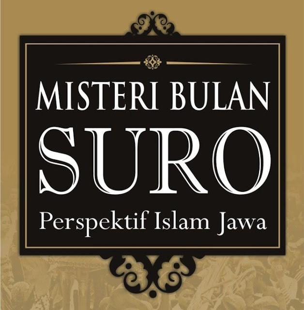 Misteri Bulan Suro dalam Tinjauan Islam