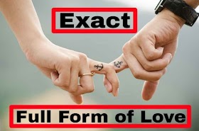 5+ Exact Full Form of Love (3rd One is Shocking)!