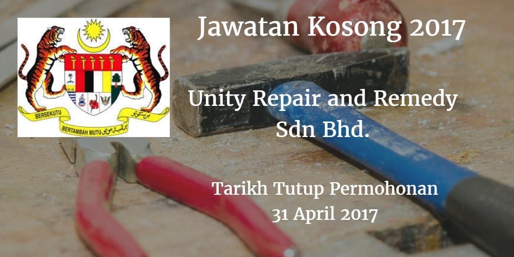 Jawatan Kosong  Unity Repair and Remedy Sdn Bhd. 31 April 2017