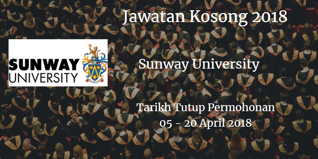 Jawatan Kosong Sunway University 05 - 20 April 2018