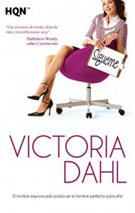 Sigueme (HQN), Victoria Dahl