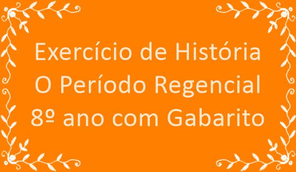 exercicio-de-historia-o-periodo-regencial-8-ano-com-gabarito