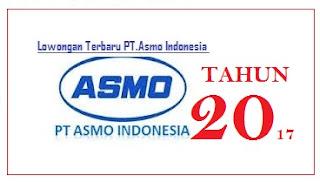 Lowongan Paling Terbaru PT.Asmo Indonesia Cikarang 2017