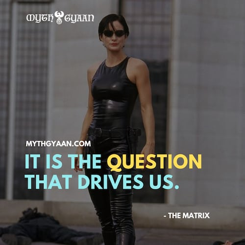 Matrix Quotes Photo - Trinity Quotes: It is the question that drives us.
