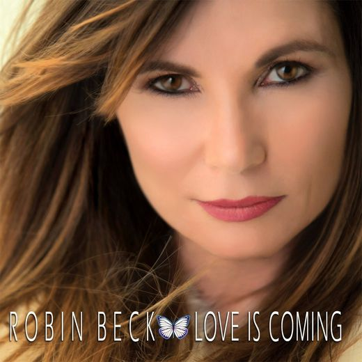 ROBIN BECK - Love Is Coming (2017) full