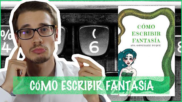 Cómo escribir fantasía Ana González Duque