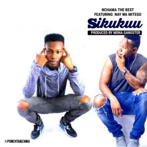 Image result for Nchama The Best Ft Nay Wamitego – Sikukuu