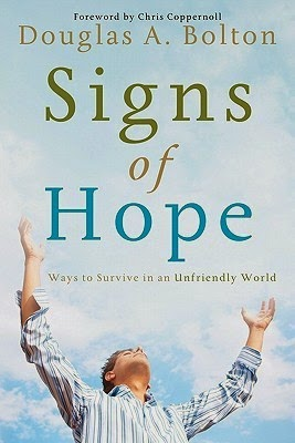 http://www.amazon.com/Signs-Hope-Survive-Unfriendly-World-ebook/dp/B0083LUGVG/ref=sr_1_1?ie=UTF8&qid=1395797483&sr=8-1&keywords=signs+of+hope+in+an+unfriendly+world