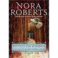 Feitiço da sombra, Nora Roberts, Editora Arqueiro