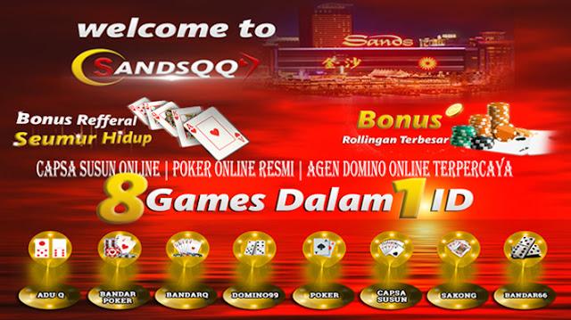 SandsQQ : Capsa Susun Online | Poker Online Resmi | Agen Domino Online Terpercaya