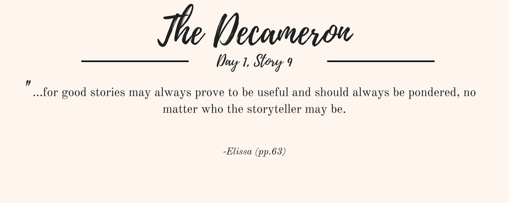 """Giovanni Boccaccio's The Decameron quote: """"...for good stories may always prove to be useful and should always be pondered, no matter who the storyteller may be."""""""