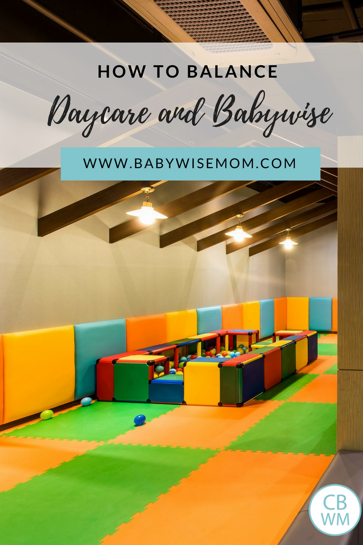 How to Balance Daycare/Childcare and Babywise