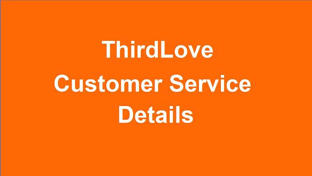 ThirdLove Customer Service Phone Number