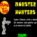Phineas y Ferb Monster Hunters