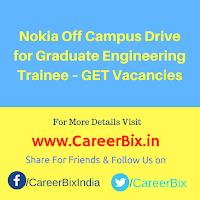 Nokia Off Campus Drive for Graduate Engineering Trainee – GET Vacancies