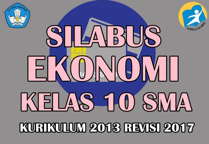 Silabus Ekonomi Kelas 10 SMA kurikulum 2013 Revisi 2017 ...