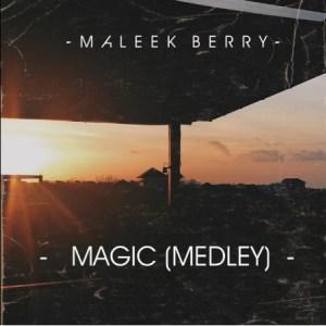 Maleek Berry – Magic (Medley) [New Song]-mp3made.com.ng