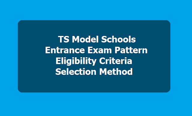 TS Model Schools Entrance Exam Pattern, Eligibility Criteria, Selection Method 2019