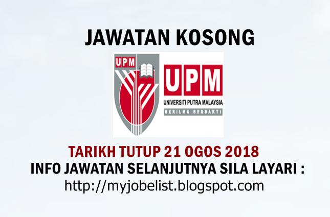 Jawatan Kosong di Universiti Putra Malaysia (UPM)  Ogos 2018