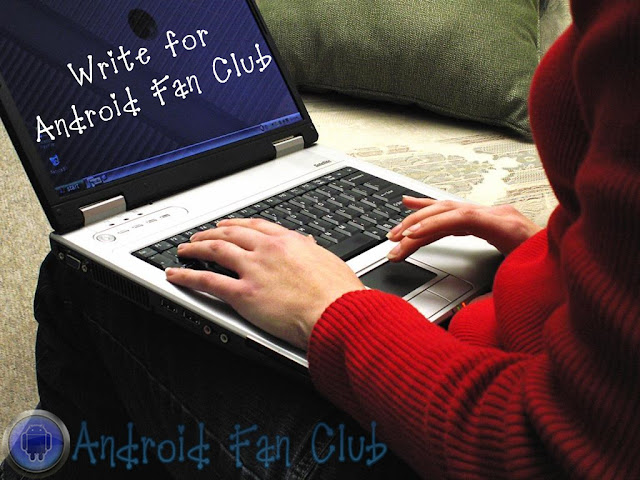 Write For Android Fan Club & Get Paid
